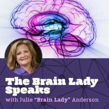 The Brain Lady Speaks