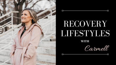Recovery Lifestyles with Carmell